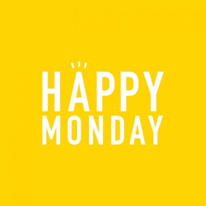 HAPPY MONDAY ®