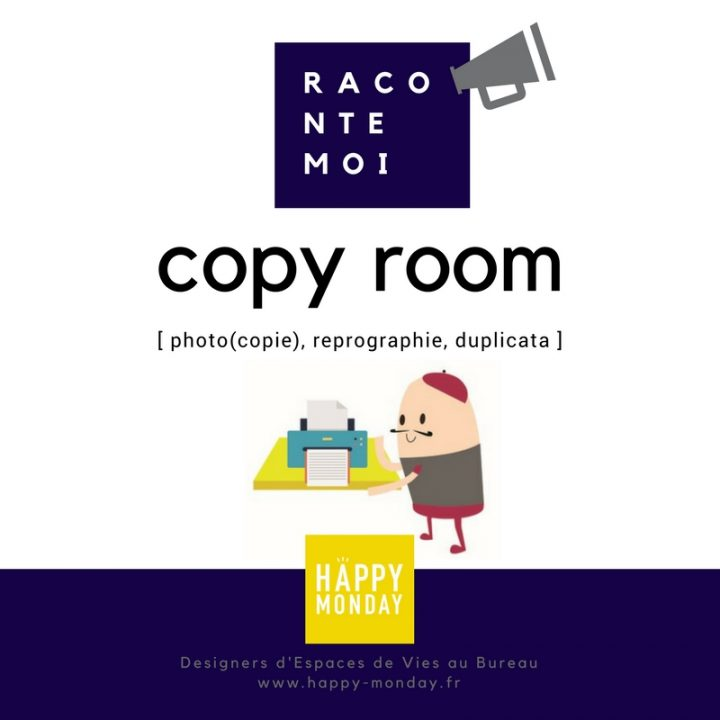 [Raconte-moi] Une Copy-Room