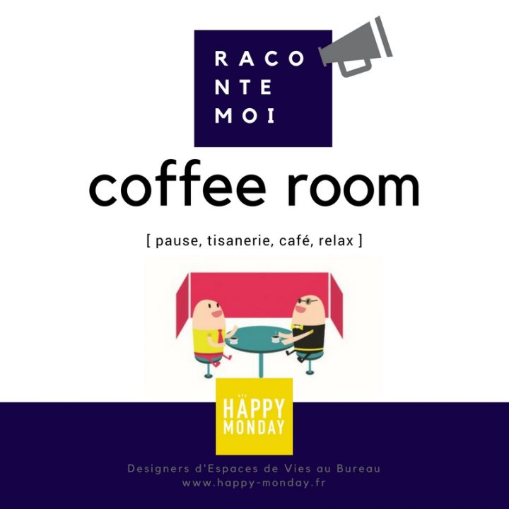 [Raconte-moi] Une Coffee Room