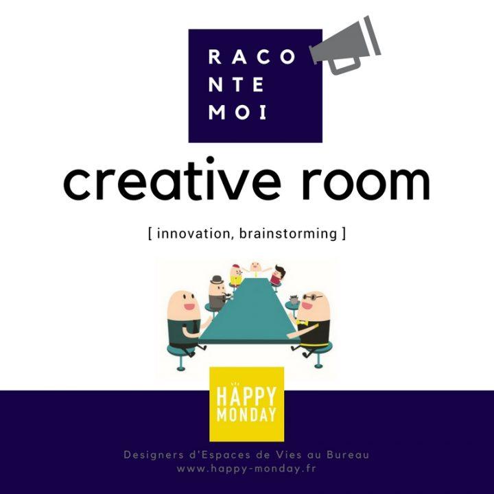 [Raconte-moi] Une Créative Room